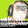 Thomas Bronzwaer - Shadow World (Paulito Van Own Seahorse Remix 2017)
