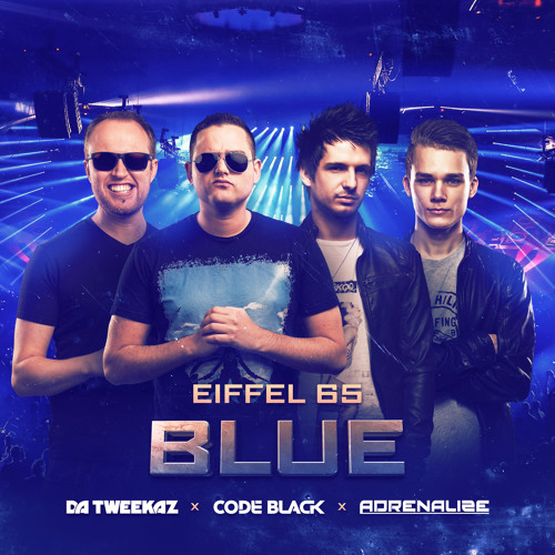 Eiffel 65 - Blue (Team Blue Mix)