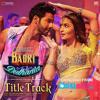 (Title Track) - Badrinath Ki Dulhania - Dev Negi, Neha Kakkar, Monali Thakur, IKKA - ClickMaza.com Mp3