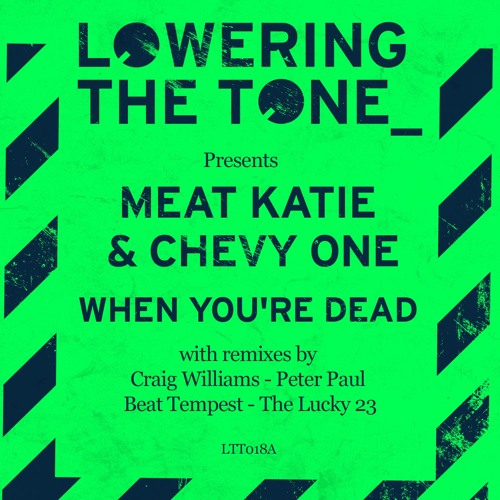 Meat Katie & Chevy One -'When You're Dead' Lot49 - Out Now!