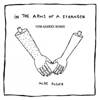 Mike Posner- In the Arms of a Stranger (Tom Quirke Remix)