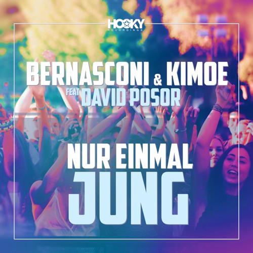 Bernasconi & Kimoe feat David Posor - Nur Einmal Jung (SoundCloudEdit)