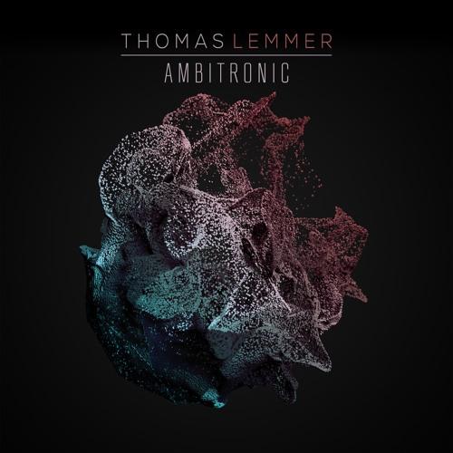 Thomas Lemmer - Ambitronic - Previews