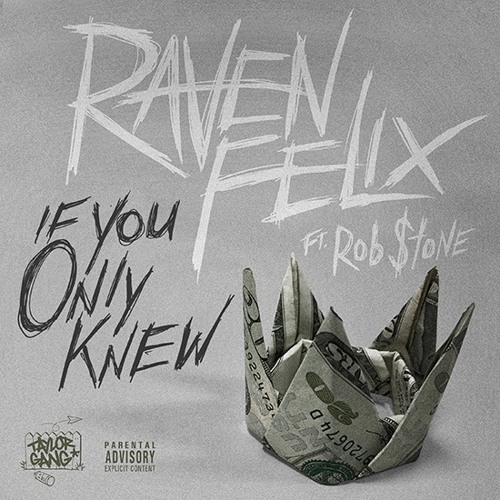 "Raven Felix ft. Rob $tone ""If You Only Knew"""