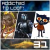 Addicted to Loot Podcast Ep031: Overwatch, Star Citizen, Night in the Woods