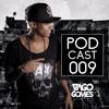 PODCAST 009 DJ YAGO GOMES - O MAIS PESADO NESSA PORRA