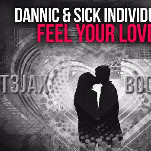 Dannic & Sickindividuals - Feel You Love (TEJAX BOOTLEG)BUY-LINK -->FREE DOWNLOAD