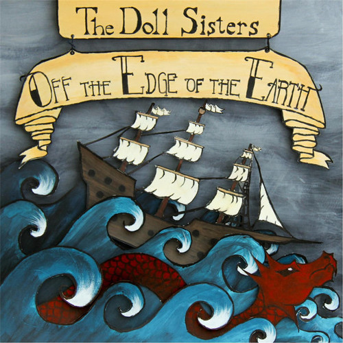 The Doll Sisters - Off the Edge of the Earth