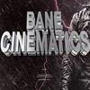 Bane Cinematic