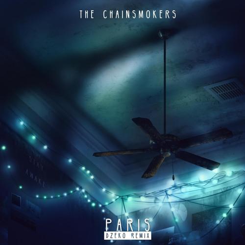 The Chainsmokers - Paris (Dzeko Remix)