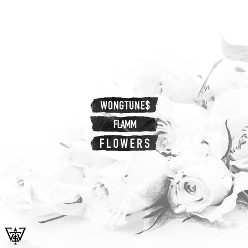 Flowers Ft. FLAMM [Prod. By WongTune$]