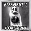 Marshmello Alone Elerment1 Remix [e X C L U S I V E] Mp3