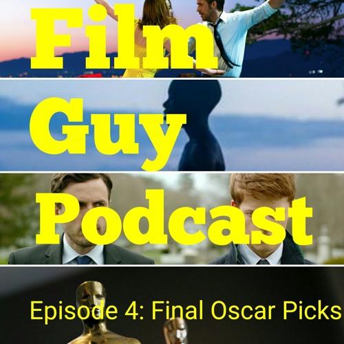 Episode 4: Final Oscar Predictions/Picks