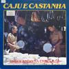 Caju e Castanha - Improviso Malcriado (Caju - Castanha)