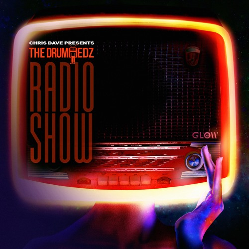 Chris Dave Presents The Drumhedz Radio Show (FULL MIXTAPE STREAM)