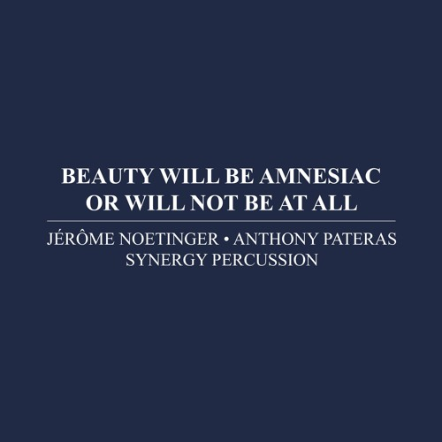 IMM009 - Jérôme Noetinger • Anthony Pateras • Synergy Percussion: Beauty Will Be Amnesiac [excerpt]