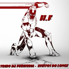 Tribo Da Periferia -  Efeitos Do Longe (H.F - Reggae Remix)