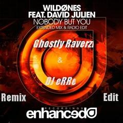 "WildOnes Ft. David Julien - Nobody But You (Ghostly Raverz! & DJ eRRe Remix)""RADIO EDIT IN DESC."""
