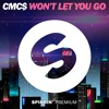 CMC$ - Won't Let You Go [FREE DOWNLOAD]