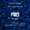 PREMIERE:  OTTO RIITA - Azul Piscina [Rock To The Beat] 2017