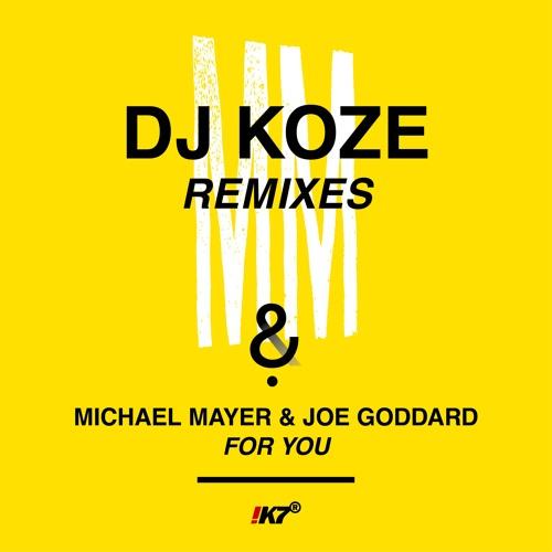 "Michael Mayer & Joe Goddard ""For You (DJ Koze Club Mix)"""