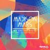Madison Mars Ft Sanjana Ghosh - We Are The Night
