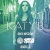 Katy B - On A Mission (Danger & Shadow Crooks Bootleg) FREE @ 10K FOLLOWERS!