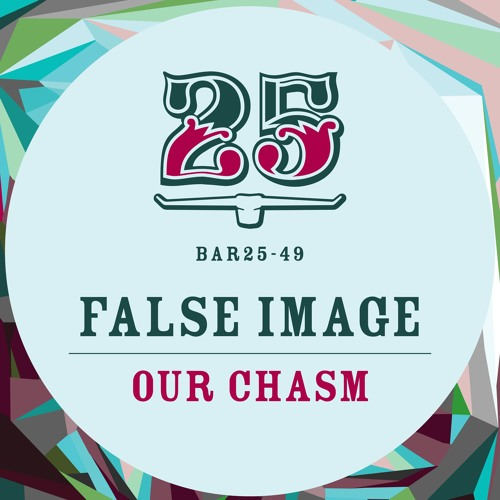 False Image - Our Chasm EP [Bar25-049]