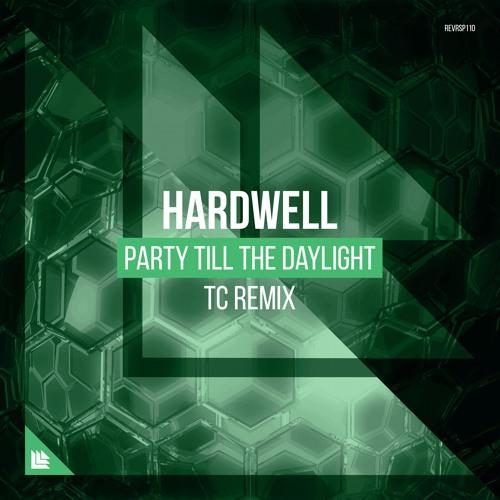 Hardwell - Party Till The Daylight (TC Remix)