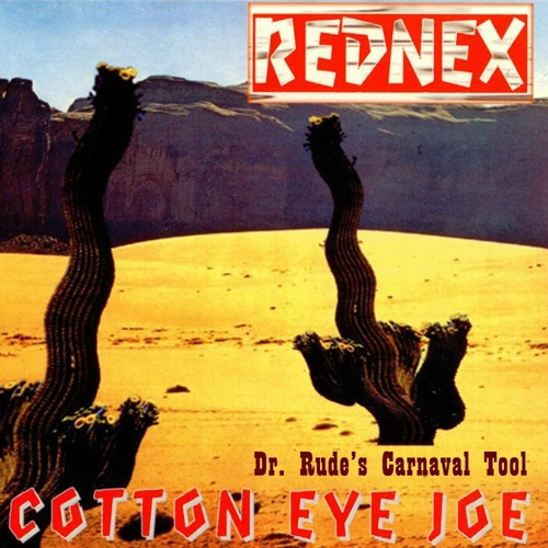 Rednex - Cotton Eye Joe (Dr. Rude's Carnaval Tool)