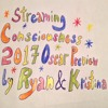 Streaming Consciousness 2017 Oscar Preview by Ryan and Kristina