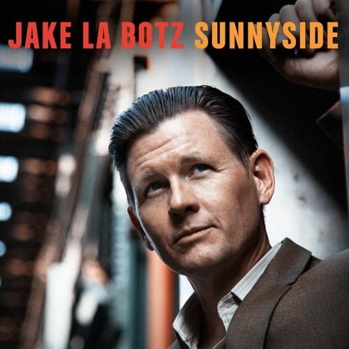 "Jake La Botz - ""Sunnyside"""
