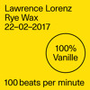 Lawrence Lorenz — Rye Wax — 22–02–2017 — 100 beats per minute