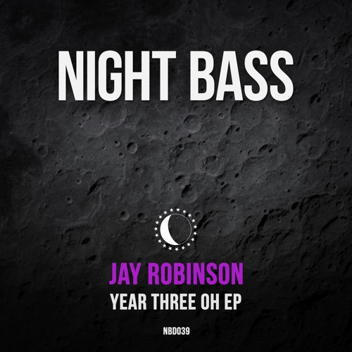 Jay Robinson - Year Three Oh EP (Out Now)