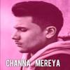 Channa Mereya | mickey Singh | latest punjabi Song