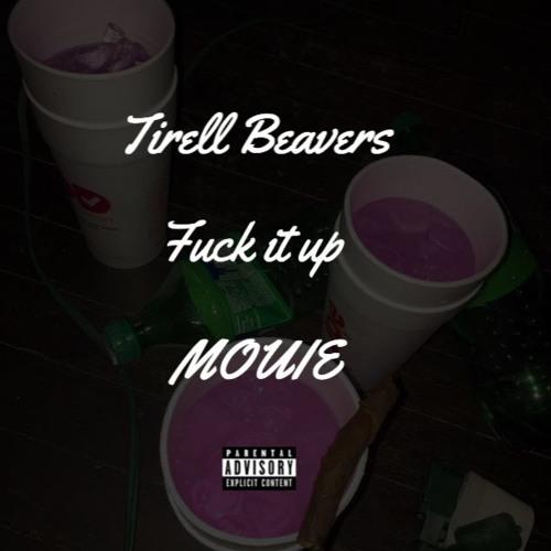 Fuck it Up X Mouie