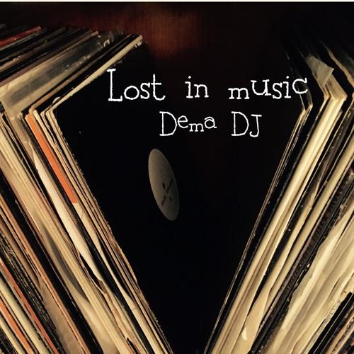 LOST IN MUSIC - DEMA DJ