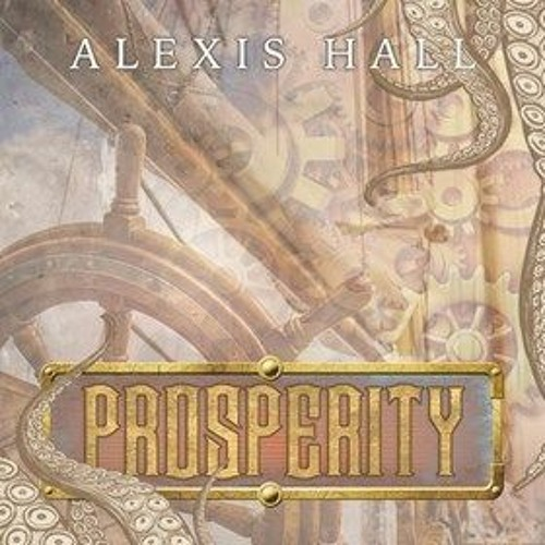PROSPERITY by Alexis Hall, read by Nicholas Boulton