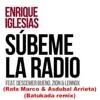 Enrique Iglesias - Súbeme La Radio. (Rafa Marco & Asdubal Arrieta-Batukada Remix)>DOWNLOAD-FREE>BUY©