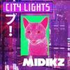 City Lights - Midikz