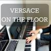 Versace on the Floor- Bruno Mars -PIANO COVERS