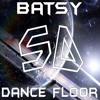 Batsy - Dance Floor (Clip)