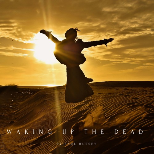 Waking Up The Dead (Out Now)
