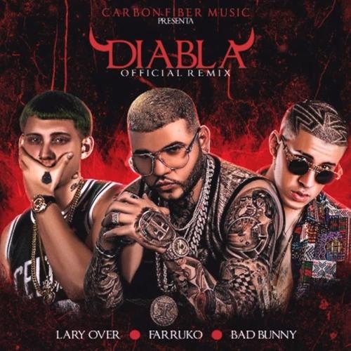 Baixar DIABLA (Oficial Remix) - Bad Bunny ❌ Lary Over ❌ Farruko