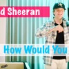 How Would You Feel - Ed Sheeran | Cover by Michel Waldhof (Free Download)