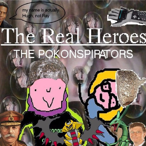 The Real Heroes Episode 7: The Pokonspirators