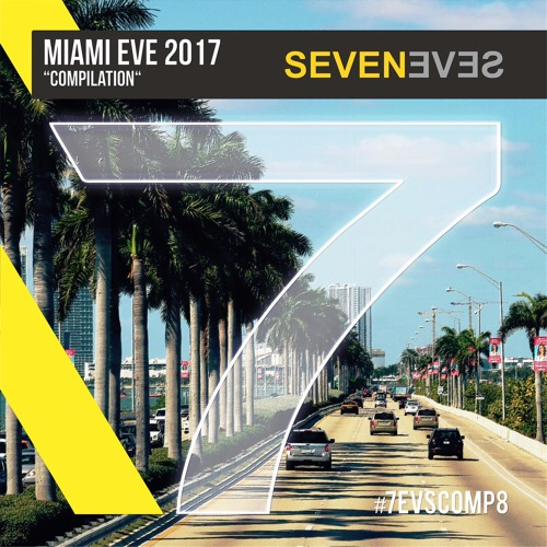 MIAMI EVE 2017 Seveneves Compilation (7EVSCOMP8)