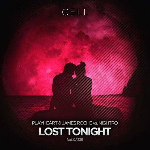 Playheart, James Roche, Nightro, Catze - Lost Tonight (Original Mix)