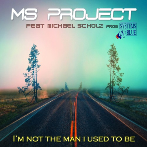 MS Project feat Michael Scholz (I'm Not The Man I Used To Be - Sample) NEW !!!