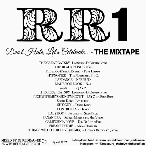 RR1 - DON'T HATE, LET'S CELEBRATE.. - THE MIXTAPE - MIXED BY DJ REDEAU-RÉ 14-02-2017